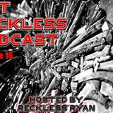 Reckless Ryan - Get Reckless Podcast 16
