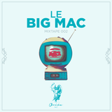 #002 | LE BIG MAC