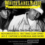 "White Label Radio Ep. 215 ""Celebrating The Class Of 1997"""