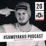 #SAMOYAKKO Podcast 20