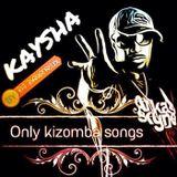 Kaysha - Only Kizomba Songs By Dj Dangereux