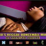 DJ MANSTA WAYNE - 80'S REGGAE DANCEHALL MIX VOLUME 6