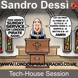 Sandro Dessì   ** Techno On Air  **    Live On London Pirate Radio 13 August *Tech House Session*
