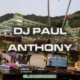 DJ Paul Anthony @Le Meridien 13th February 2019 (Chill Top 40, Tropical & Deep Progressive House)