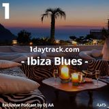 Exclusive Mix #25 | DJ AA - Ibiza Blues | 1daytrack.com