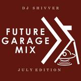Future Garage Mix - July