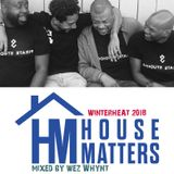 House Matters Presents WinterHeat 2018 Mixed By Wez Whynt