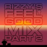Rizzy's Feel Good Mix Part 2