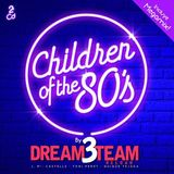 Children Of The 80s Megamix - Mixed By Dream3team Reload