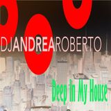 Andrea Roberto pres. Deep In My House Radioshow (Sep 26 2016)