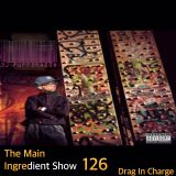 DJ PuffDragon Presents.......The Main Ingredient Show 126  Drag In Charge