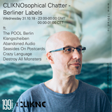 31/10/18 - Cliknosophical Chatter - Berliner Labels (199Global)