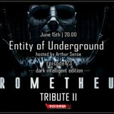 Arthur Sense - Entity of Underground #023: Prometheus Tribute II [June 2013] on Insomniafm.com