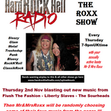 The ROXX Show at Hard Rock Hell Radio 2nd Nov NEW Flush The Fashion, The Sourheads, Liberty Slaves