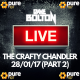 Dave Bolton LIVE on Pure 107 from The Crafty Chandler in Liverpool 28.01.17 (Part 2 23.30 till 00.30