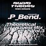 Theoretical Guest Mix Vol.3 - P.Bend