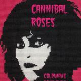 Cannibal Roses - May, 2015