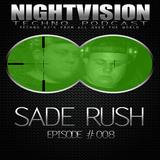 08_sade_rush_-_nightvision_techno_podcast_08_special_live_set_pt1