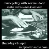 musicpolicy with kev muldoon..soulful jazzy vibes/soulpower-radio.com