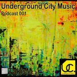 TakisM - Underground City Records Podcast 001