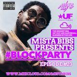 Mista Bibs - #BlockParty Episode 23 (Current R&B, Hip Hop and Dancehall)