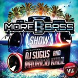 MOREBASS SHOW - DJ SUGUS & DJ MAURICIO KALIL