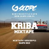SLOPE DJ KRIBA MIXTAPE SERIES # 11
