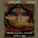 Midnight Lounge presents Middle Eastern Breeze Chillout Mix by Dj Quincy Ortiz