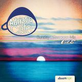 Adriatic cafe-Sunday Afternoon mix Vol.8
