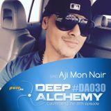 Aji Mon Nair - Deep Alchemy 030 Marathon on Pure.fm