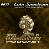 BLUNTEK podcast #007 - Luix Spectrum