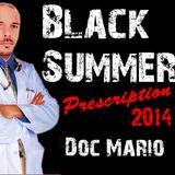 Doc Mario´s black summer prescription