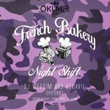 Dj Weedim & Keurvil - French Bakery Night Shift EP27 #OKLMradio (08/07/16)