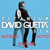 Titanium -David Guetta vs Arno Cost & Alesso (Antonio Dutto Bootleg)
