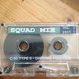 SQUAD MIX VOL 2 part 1 SIDE B