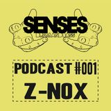 Senses Podcast #001   mixed by Z-NOX