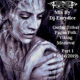 Mix Gothic Tribal, Pagan Folk, Viking, Médiéval (Part 1) Mai 2019 By Dj-Eurydice