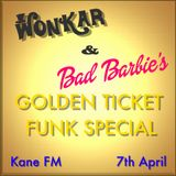 Wonkar's GOLDEN TICKET FUNK SPECIAL - Kane FM 07/04/16