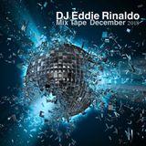 December 2018 Mix Tape - DJ Eddie Rinaldo