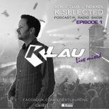 K.Selected 1 - mixed by K-Lau (EDM, Club, Remixes, Electro House, Trance, Progressive)