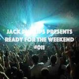 Jack Phillips Presents Ready for the Weekend #011
