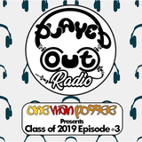 One Man Possee - Class of 2019 Episode #3