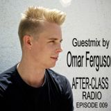 After-Class Radio Episode 009 Guestmix by Omar Ferguson