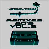 4ngelmixx Remixes 80`s vol...3.