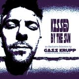 KISSED BY THE SUN (MixSet) by DJ GASS KRUPP
