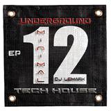 ►Dj LEMARK Presents EP : 12 ► TECH HOUSE - UNDERGROUND TECH HOUSE - MINIMAL TECH HOUSE ◄