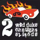 Wild Duke's Cantigas | episode 002