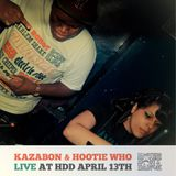 Kazabon & Hootie Who Live At HDD April 13th