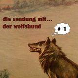 die sendung mit der wolfshund # 1