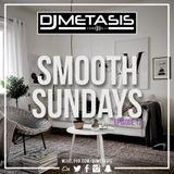 #SmoothSundays EP. 12 (SLOW R&B/HIP HOP) | Tweet @DJMETASIS